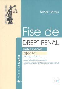 FISE DE DREPT PENAL. PARTEA SPECIALA. NOUL COD PENAL EDITIA 2