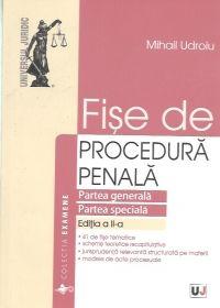 FISE DE PROCEDURA PENALA. PARTEA GENERALA. PARTEA SPECIALA. NOUL COD DE PROCEDURA PENALA EDITIA 2