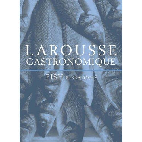 Fish & Seafood  - Larousse