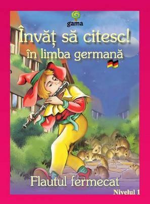 FLAUTUL FERMECAT - INVAT SA CITESC IN LIMBA GERMANA