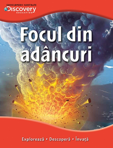 FOCUL DIN ADANCURI. COLECTIA DISCOVERY