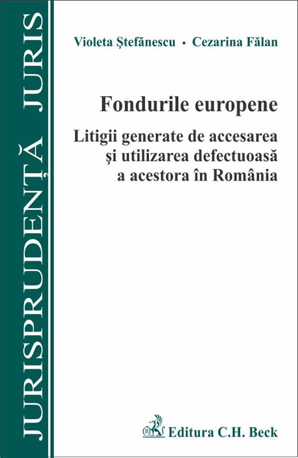 FONDURILE EUROPENE LITIGII GENERALE DE ACCESAREA SI UTILIZAREA DEFECTUOASA A ACESTORA IN ROMANIA