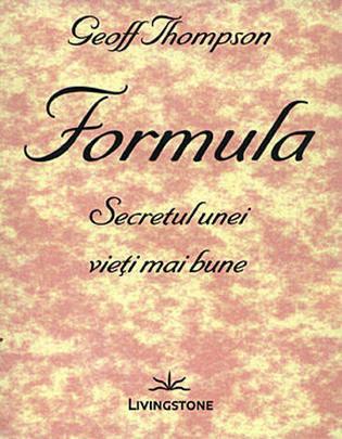 FORMULA: SECRETUL UNEI VIETI MAI BUNE
