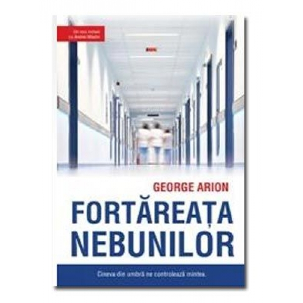 Fortareata nebunilor, George Arion