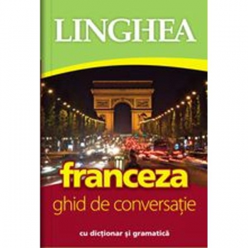 FRANCEZA. GHID DE CONVERSATIE EDITIA 2
