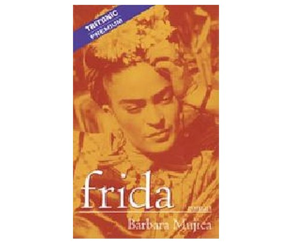 Frida, Barbara Mujica