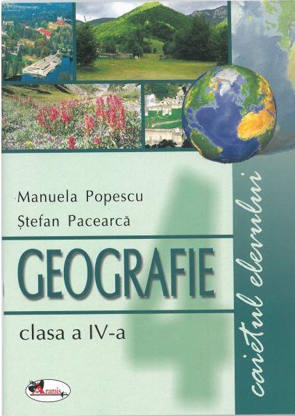 Geografie -caiet clasa a IV-a - Manuela Popescu, Stefan Pacearca