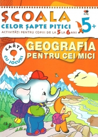 GEOGRAFIE PENTRU CEI MICI 5-6 ANI