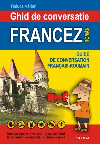 GHID DE CONVERSATIE FRANCEZ-ROMAN