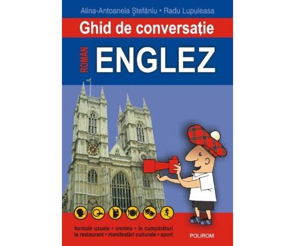 GHID DE CONVERSATIE ROMAN-ENGLEZ EDITIA 2