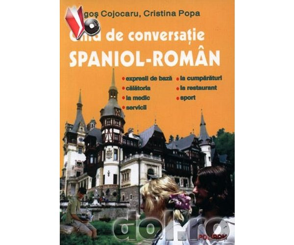 GHID DE CONVERSATIE SPANIOL-ROMAN REEDITARE