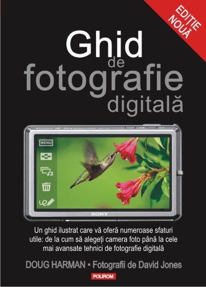 GHID DE FOTOGRAFIE DIGITALA EDITIE NOUA