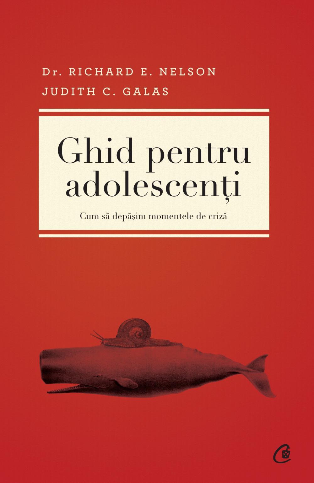 Ghid pentru adolescenti. Cum sa depasim momentele de criza - Richard E. Nelson, Judith C. Galas