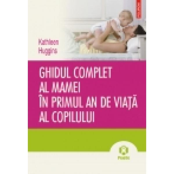 GHIDUL COMPLET AL MAMEI IN PRIMUL AN DE VIATA AL COPILULUI