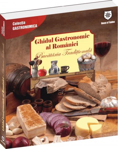 Ghidul Gastronomic al Romaniei - Bucataria Traditionala