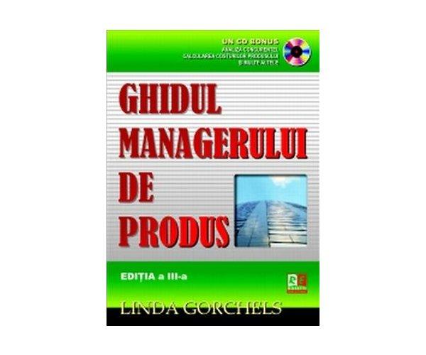 Ghidul managerului de produs  si cd bonus, Linda Gorchles