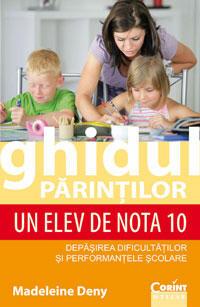 Ghidul parintilor: un elev de nota 10 - Madeleine Deny