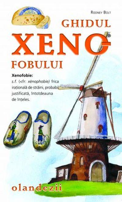 Ghidul xenofobului: Olandezii - Rodney Bolt