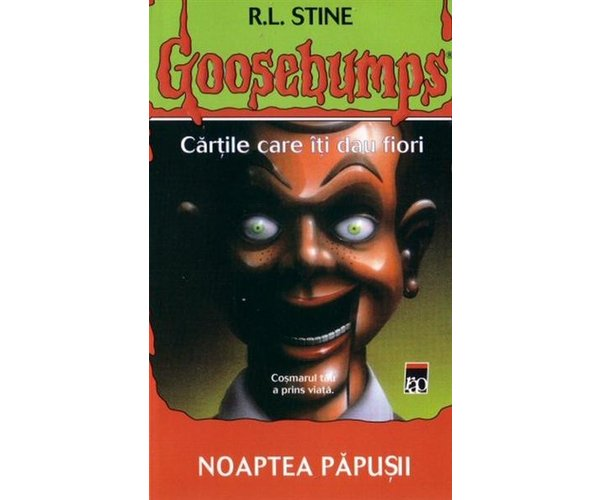 GOOSEBUMPS. NOAPTEA PAPUSII