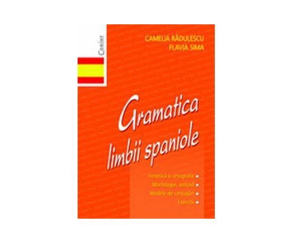 GRAMATICA LIMBII SPANIOLE EDITIA 2008