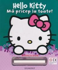 HELLO KITTY - MA PRICEP LA TOATE - DESENEZ CU CRETA