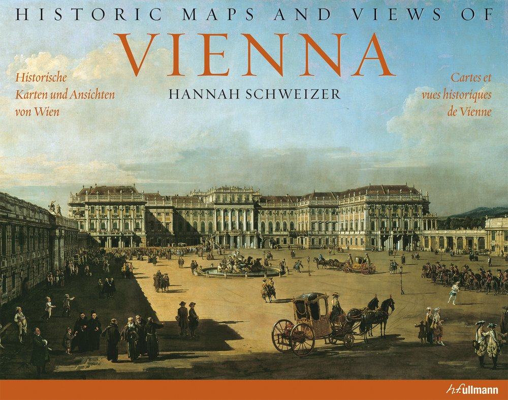 Historic maps and views of Vienna - Hannah Schweizer