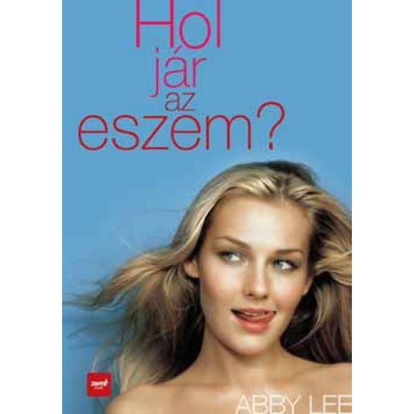 Hol Jar Az Eszem, Abby Lee