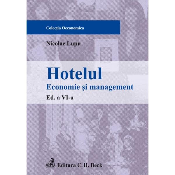 HOTELUL. ECONOMIE SI MA NAGEMENT. EDITIA 6