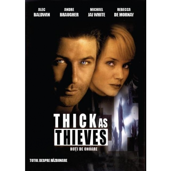 HOTI DE ONOARE - THICK AS THIEVES