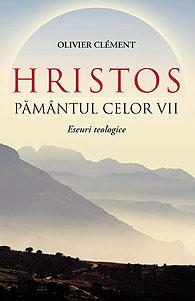 HRISTOS PAMANTUL CELOR VII. ESEURI TEOLOGICE