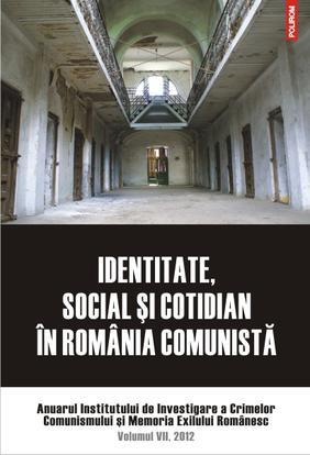 IDENTITATE, SOCIAL SI COTIDIAN IN ROMANIA COMUNISTA