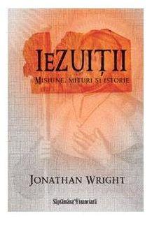 Iezuitii: misiune, mituri si istorie - Jonathan Wright