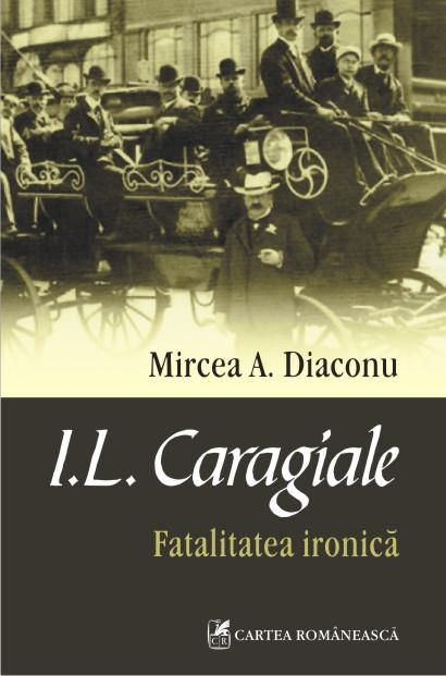I.L. CARAGIALE. FATALITATEA...
