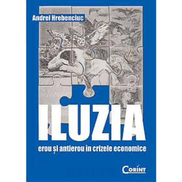 ILUZIA. EROU SI ANTIEROU IN CRIZELE ECONOMICE