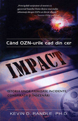 IMPACT: CAND OZN-URILE CAD DIN CER. ISTORIA UNOR FAIMOASE INCIDENTE, CONSPIRATII SI INSCENARI