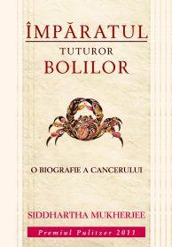 IMPARATUL TUTUROR BOLILOR:O BIOGRAFIE A CANCERULUI