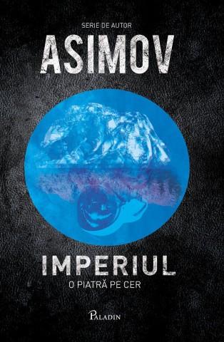 IMPERIUL. O PIATRA PE CER, ASIMOV