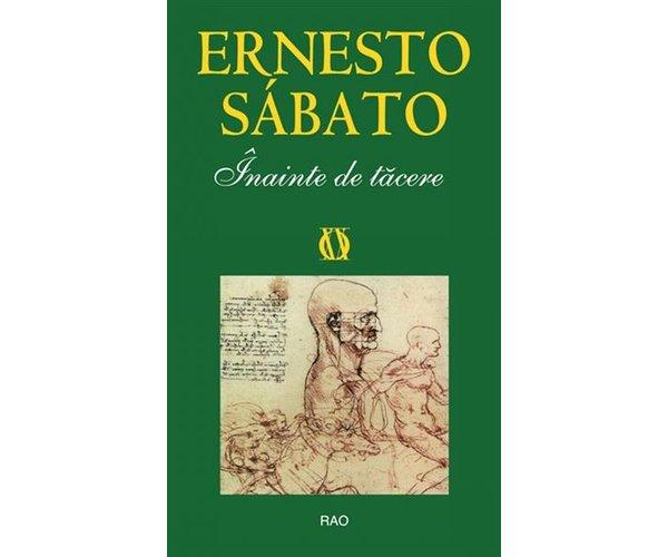 Inainte de tacere, Ernesto Sabato