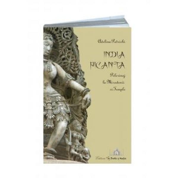 India picanta, Pelerinaj la Mirodenii si Temple, Adelina Patrichi