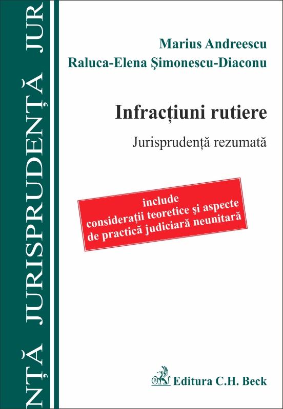 Infractiuni rutiere jurisprudenta rezumata - Marius Andreescu, Raluca-Elena Simonescu-Diaconu