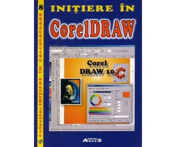 Initiere in Corel Draw - Laviniu Aurelian, Sorin Badulescu, Matei