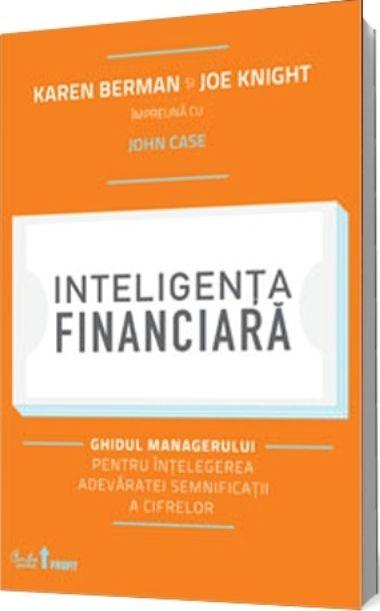 Inteligenta financiara - Karen Berman, Joe Knight