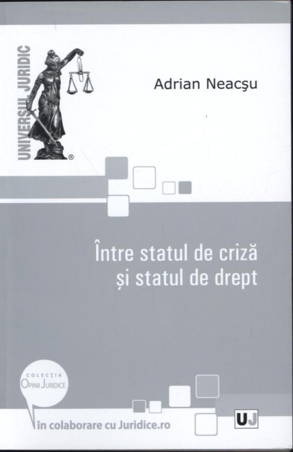 INTRE STATUL DE CRIZA SI STATUL DE DREPT