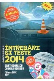 INTREBARI SI TESTE PENTRU OBTINEREA PERMISULUI DE CONDUCERE CATEGORIA B CU CD 2014