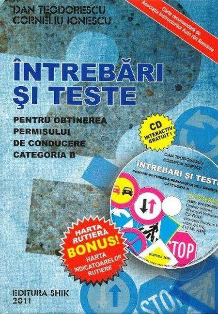 Intrebari si teste pentru obtinerea permisului de conducere categoria B (cu cd) - Dan Teodorescu, Corneliu Ionescu
