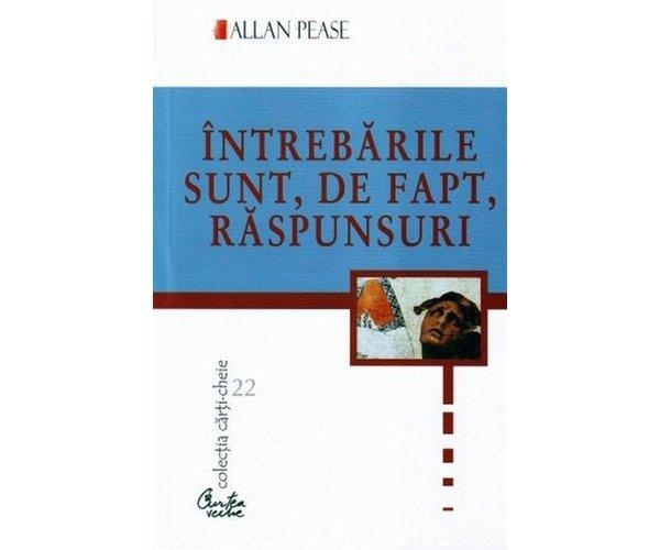 INTREBARILE SUNT DE FAPT RASPUNSURI