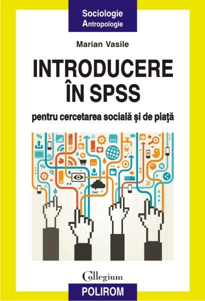 INTRODUCERE IN SPSS PENTRU CERCETAREA SOCIALA SI DE PIATA