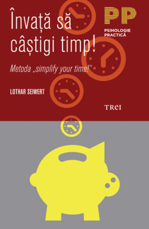 "INVATA SA CASTIGI TIMP! METODA ""SIMPLIFY YOUR TIME"""