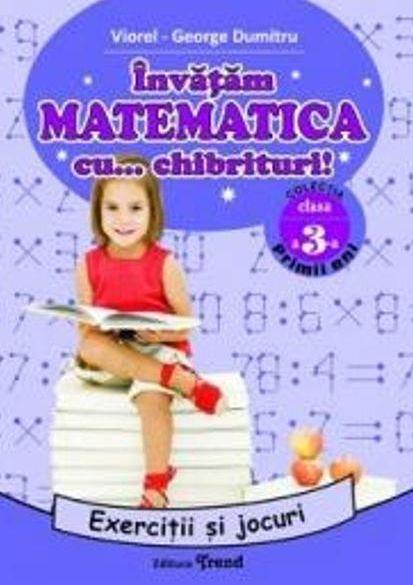 INVATAM MATEMATICA CU CHIBRITURI CLASA 3