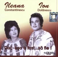 ION DOLANESCU & ILEANA DACA ASA A FOST SA FIE